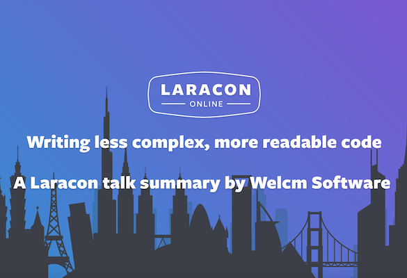 Laracon Online 2019 - Writing less complex, more readable code